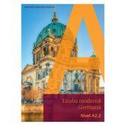Limba moderna GERMANA, A2. 2 - Giorgio Motta, Elzbieta Krulak-Kempisty, Dagmar Gluck, Kerstin Reinke, Andreea Rusen, Evemarie Draganovici