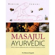 Masajul ayurvedic - tehnici indiene tradiţionale pentru echilibrarea trupului şi a minţii