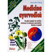 Medicina ayurvedica. Un ghid complet de nutritie, vitalizare si vindecare ayurvedica