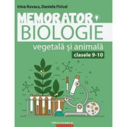 Memorator de biologie vegetala si animala pentru clasele IX-X - Firicel, Daniela