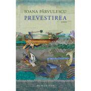 Prevestirea, Ioana Pârvulescu