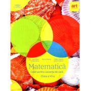 Matematica, caiet pentru vacanță. Clasa a VI-a, Marius Perianu, Cătălin Stănică, Daniela Stănică(2020)