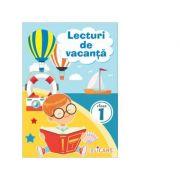 Lecturi de vacanta pentru clasa I. Povesti inedite si atractive. Poezii. Exercitii. Curiozitati