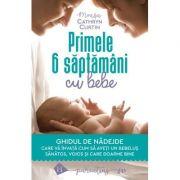 Primele 6 săptămâni cu bebe