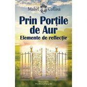 Prin porţile de aur - elemente de reflecţie Mabel Collins