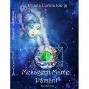 Mesagerii Mamei Pamant, Eliana Corina Ionita