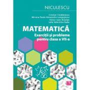 Matematica. Exercitii si probleme pentru clasa a VII-a - Cristian Ciobanescu