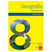Geografie pentru clasa a VIII-a. Caietul elevului Carmen Camelia Rădulescu, Ionuţ Popa, Steluța Dan
