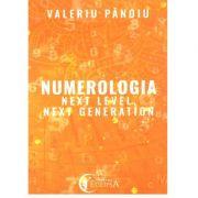 Numerologia. Next Level, Next Generation de Valeriu Pănoiu