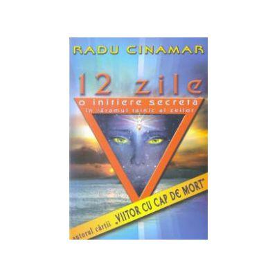 12 ZILE O initiere secreta în tarâmul tainic al zeilor