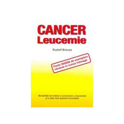 Cancer; Leucemie: modalităţi de tratare a cancerului, a leucemiei şi a altor boli aparent incurabile