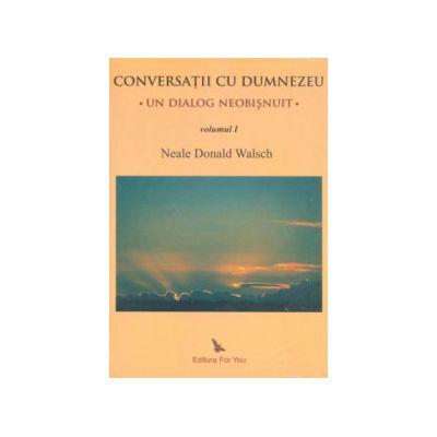 Conversaţii cu Dumnezeu. Un dialog neobişnuit - Vol. I, II şi III