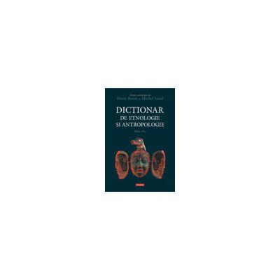 Dictionar de etnologie si antropologie Editie Cartonata