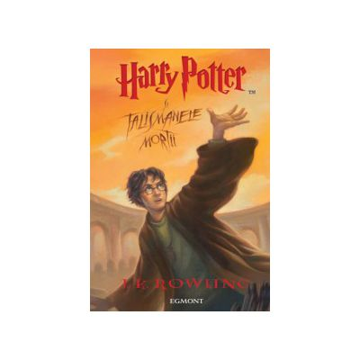 Harry Potter si Talismanele Mortii -Volumul VII