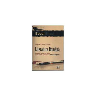 Bac 2010. Literatura Romana. Pregatire individuala pentru proba scrisa - examenul de bacalaureat ESEUL