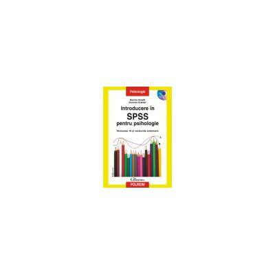 Introducere in SPSS pentru psihologie. Versiunea 16 si versiunile anterioare Contine CD