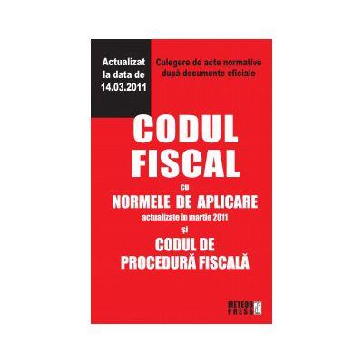 Codul fiscal cu Normele de aplicare si Codul de procedura fiscala.Culegere de acte normative. Actualizat 14.03.2011