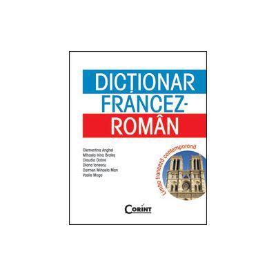 DICTIONAR FRANCEZ-ROMAN. LIMBA FRANCEZA CONTEMPORANA