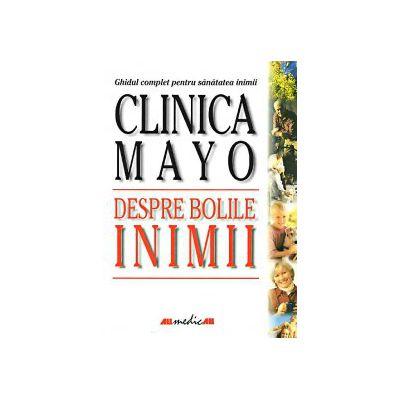 CLINICA MAYO: DESPRE BOLILE INIMII