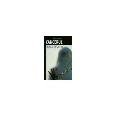 Cancerul – boala tristeţii