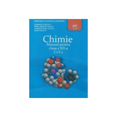 Chimie C1/C2 manual pentru clasa a XII-a