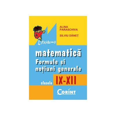 MATEMATICA. FORMULE SI NOTIUNI GENERALE IX-XII