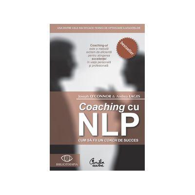Coaching cu NLP. Cum să fii un coach de succes - Editia a II-a