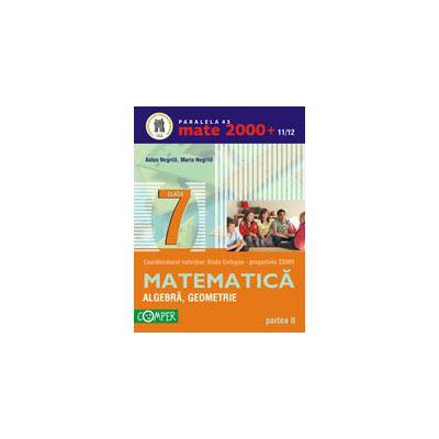 MATE 2000+ 2011/2012  ALGEBRA, GEOMETRIE, CLASA A VII-A, PARTEA II