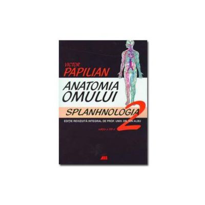 Anatomia omului vol II. Splanhnologia