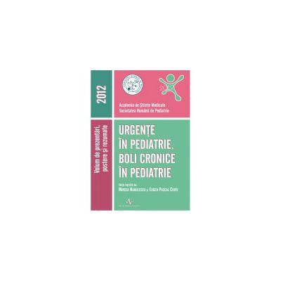 URGENTE IN PEDIATRIE. BOLI CRONICE IN PEDIATRIE - 2012