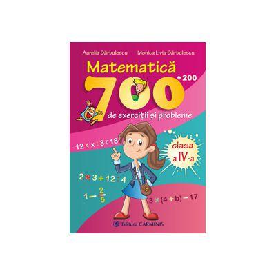 Matematica. 700 + 200 de exercitii si probleme. Clasa a IV-a