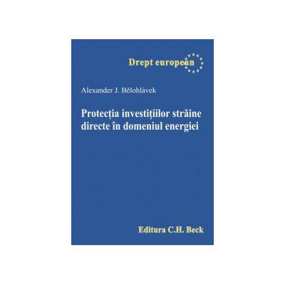 Protectia investitiilor straine directe in domeniul energiei