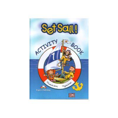 Set Sail! (Level 1): Activity Book ( Caietul elevului)