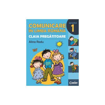 COMUNICARE IN LIMBA ROMANA - CLASA PREGATITOARE. SEMESTRUL 1