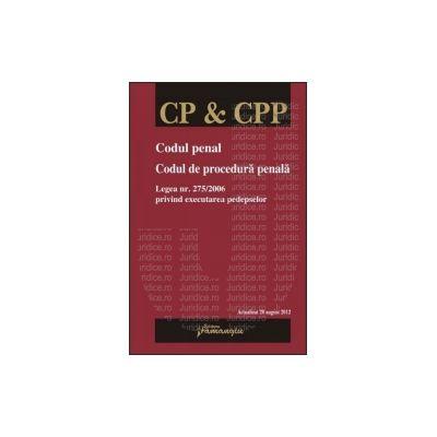 Codul penal. Codul de procedura penala. Legea nr. 275/2006 privind executarea pedepselor Actualizat 20 august 2012