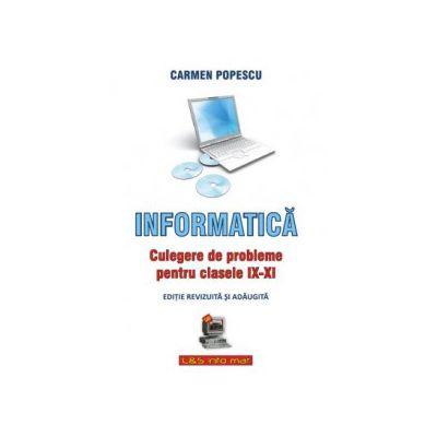 Informatica, culegere de probleme pentru clasele IX-XI
