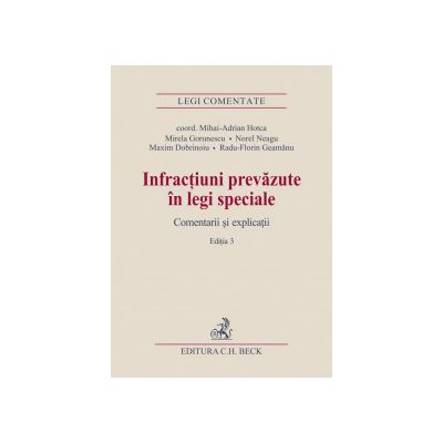 Infracţiuni prevăzute în legi speciale. Comentarii şi explicaţii. Editia 3