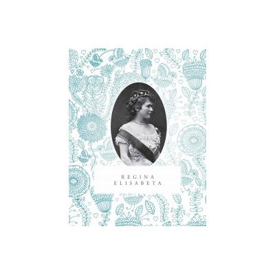 Caiet – Regina Elisabeta