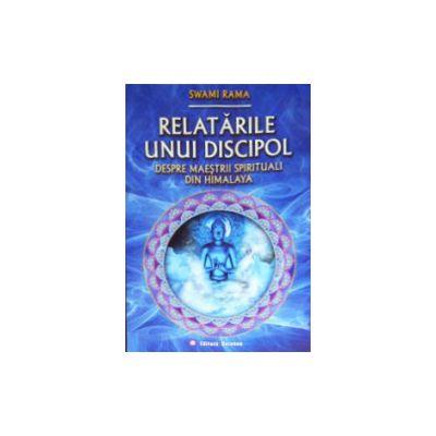 Relatarile unui discipol despre maestrii spirituali din Himalaya