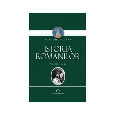 Istoria romanilor. Volumul 4 - De la universalitatea crestina catre Europa Patriilor. Editia a II-a, revazuta si adaugita