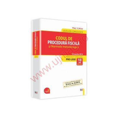 Codul de procedura fiscala si Normele metodologice 10 Martie 2014