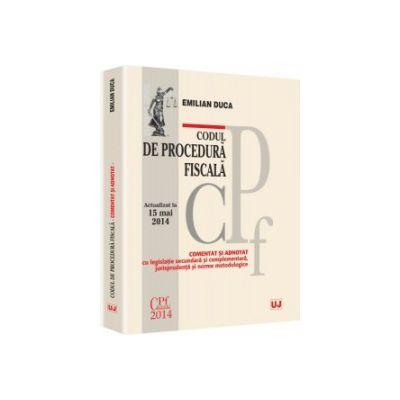 Codul de procedură fiscală. Comentat și adnotat - Emilian Duca