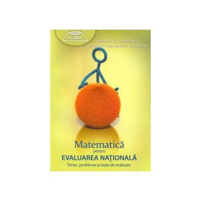 Matematică pentru Evaluarea națională. Teme, probleme și teste de evaluare