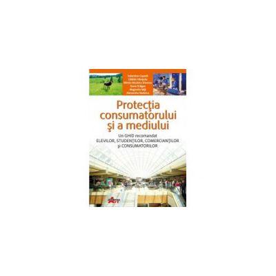 Protecţia consumatorului şi a mediului.   Manual pentru clasa a X-a