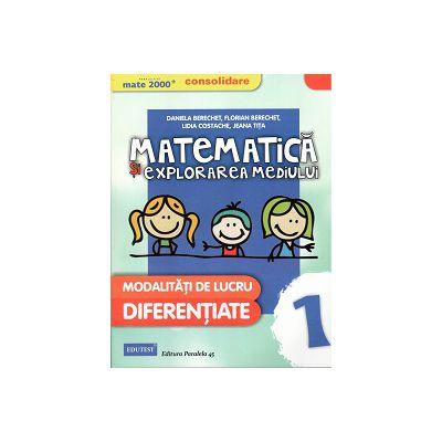 Mate 2015 - Matematica si Explorarea Mediului - Modalitati de Lucru Diferentiate - clasa I
