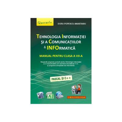 Tehnologia informatiei si comunicatiei & Informatică - Manual şcolar pentru clasa a VII-a