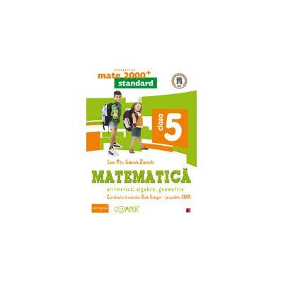 MATEMATICA. ARITMETICA, ALGEBRA, GEOMETRIE. CLASA A V-A -MATE 2000 STANDARD