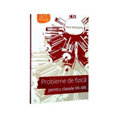 Probleme de fizica pentru clasele VII-VIII ( Florin Macesanu)
