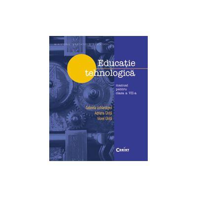 EDUCATIE TEHNOLOGICA manual - clasa a VII-a LICHIARDOPOL