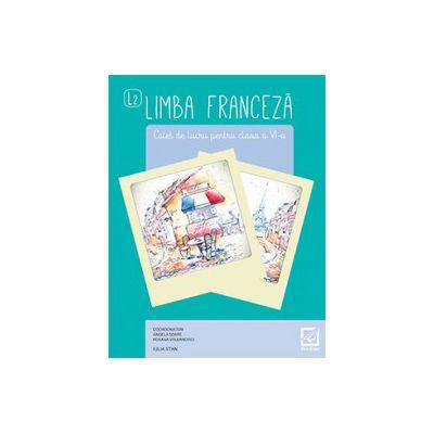 Limba franceza: caiet de lucru pentru clasa a VI-a - L2